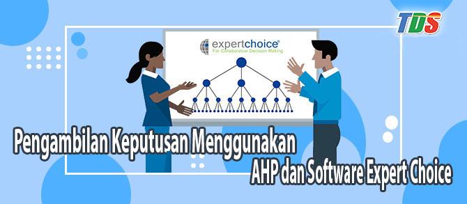 Foto Pengambilan Keputusan Menggunakan AHP dan Software Expert Choice