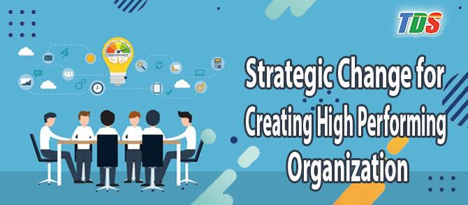 Foto Strategic Change for Creating High Performing Organization