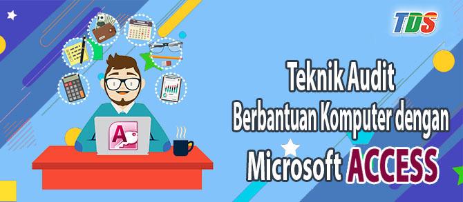 Foto Teknik Audit Berbantuan Komputer dengan Microsoft Access